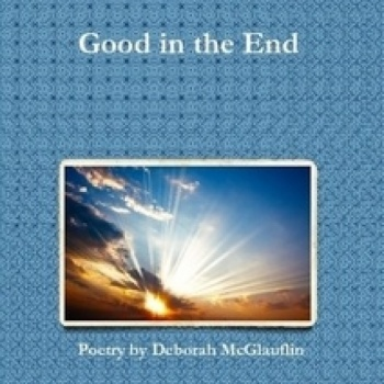 """Good in the End"" -- A Gift of Poetry for Hospice Patients and their Families"