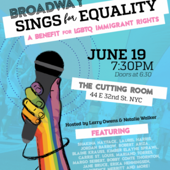 Broadway Sings for Immigration Equality