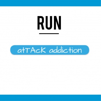 RUN atTAcK addiction