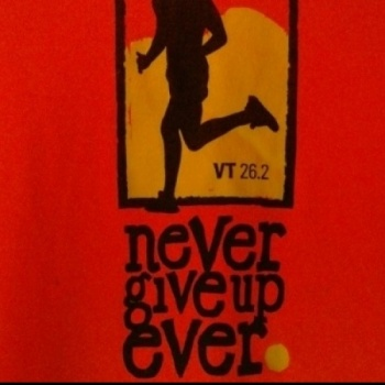 Never Give Up Ever - Vermont City Marathon