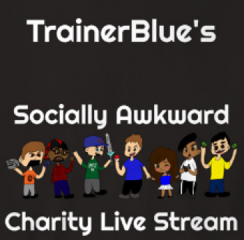 TrainerBlue's Socially Awkward Charity Live Stream