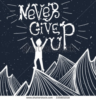 Never, Never Give Up!