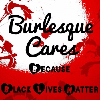 Burlesque Cares:fighting against social and racial injustice Image