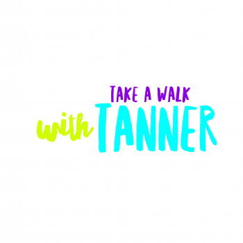 Take a Walk with Tanner