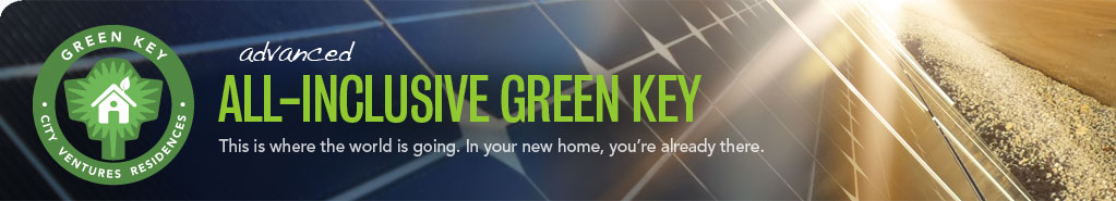 advanced all-inclusive green key This is where the world is going. In your new home, you're already there.