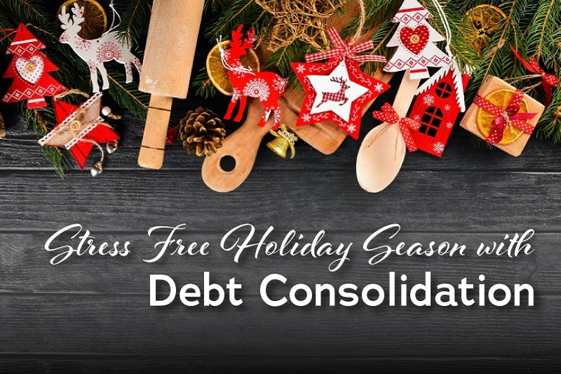 How Debt Consolidation can Prepare You for a Stress-Free Holiday Season