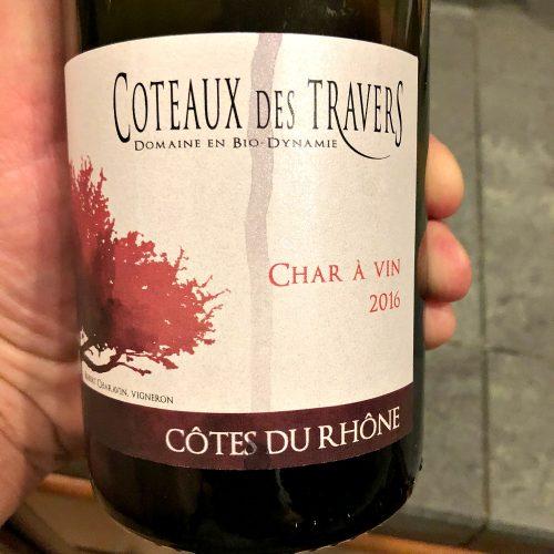 Coteaux Travers Cotes du Rhone Char a Vin