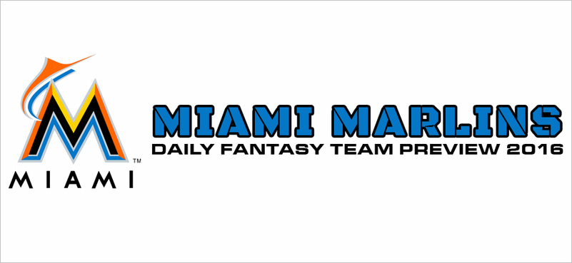 Miami Marlins - Daily Fantasy Team Preview 2016