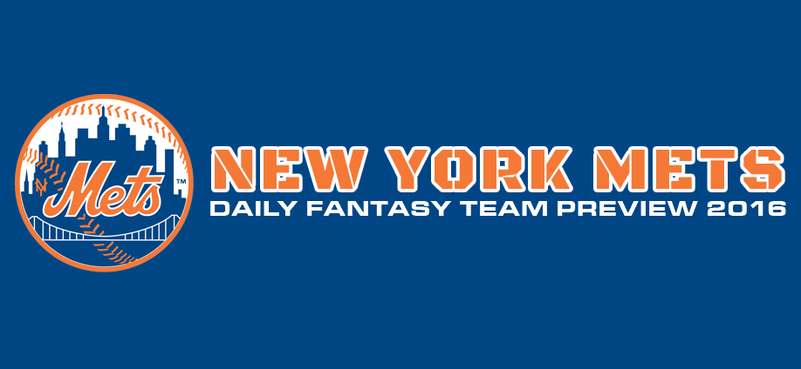New York Mets - Daily Fantasy Team Preview 2016