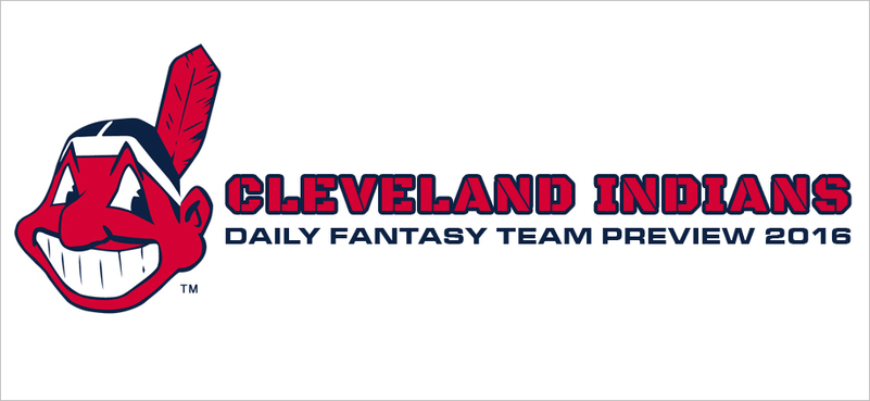 Cleveland Indians - Daily Fantasy Team Preview 2016