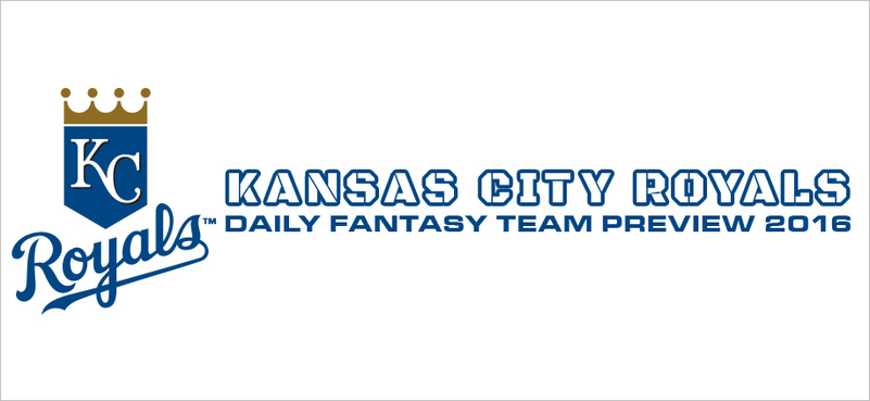 Kansas City Royals - Daily Fantasy Team Preview 2016