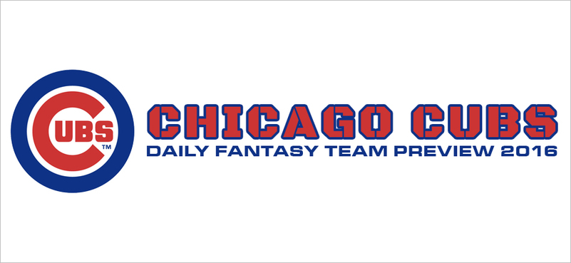Chicago Cubs - Daily Fantasy Team Preview 2016