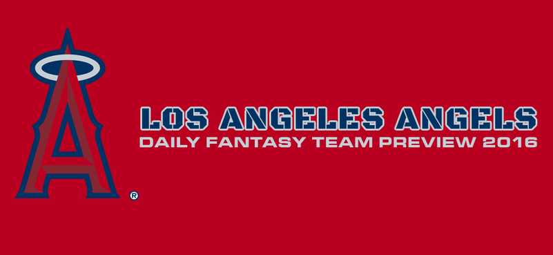 Los Angeles Angels - Daily Fantasy Team Preview 2016