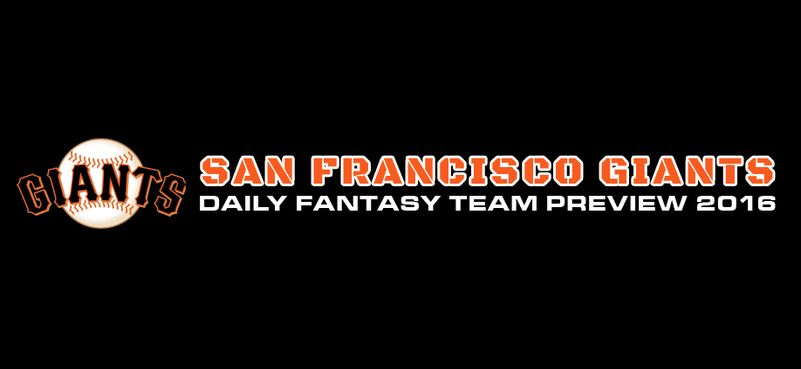 San Francisco Giants - Daily Fantasy Team Preview 2016