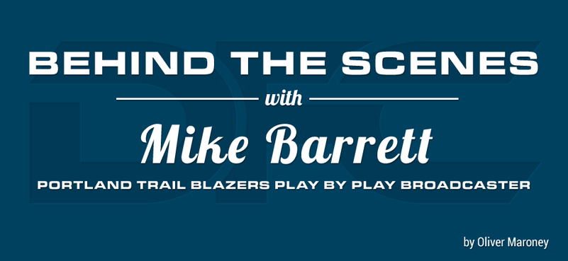 Behind the Scenes With Blazers Play-By-Play Broadcaster, Mike Barrett
