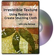Irresistible Texture: Using Resists to Create Stunning Cloth