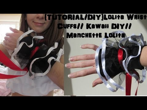 [TUTORIAL/DIY]Lolita Wrist Cuffs// Kawaii Accessories DIY // Manchette Lolita