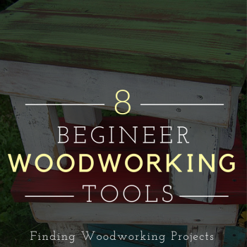 Finding Woodworking Projects and Plans for Beginners (1)