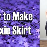 DiY Fashion Tutorial – How to Make a Pixie Skirt