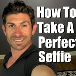 How To Take A Perfect Selfie | Ten Selfie Taking Tips | Selfie Taking Tutorial
