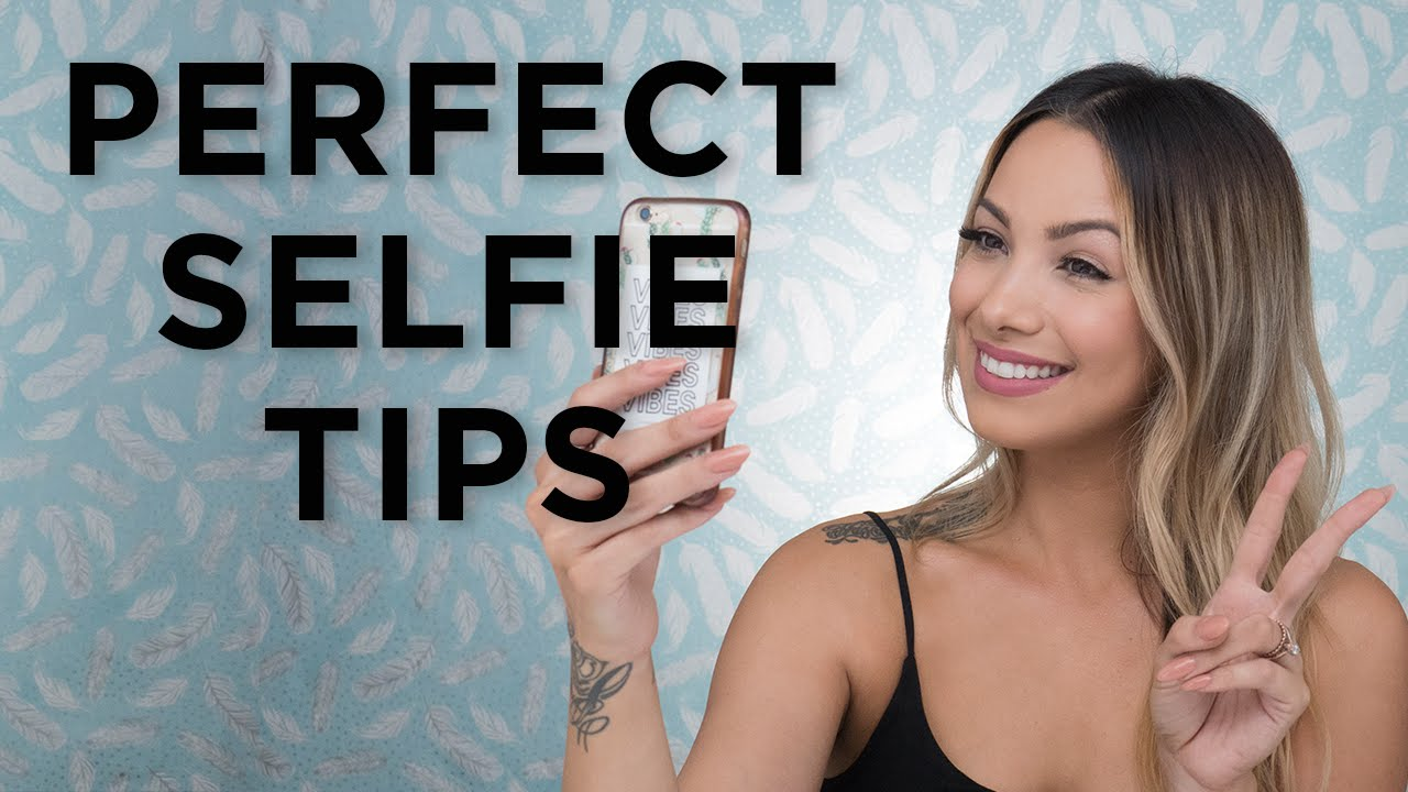 Perfect Selfie Tips!