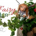 DIY Fairy Garden; Plants, Accessories, & Arrangement