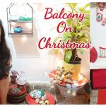 Updated Balcony Tour | Balcony Organization And DIY Ideas For Christmas  | Maitreyee's Passion