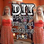 DIY: Upcycle Thrifted Clothing Pt. 2!