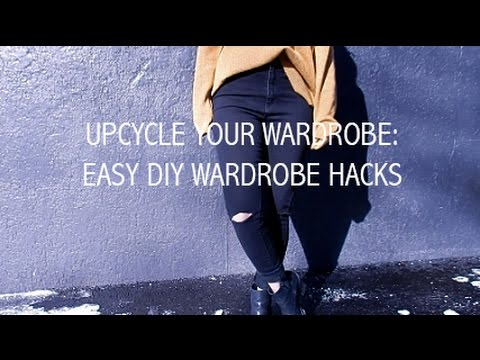 EASY DIY CLOTHING HACKS: UPCYCLE YOUR WARDROBE