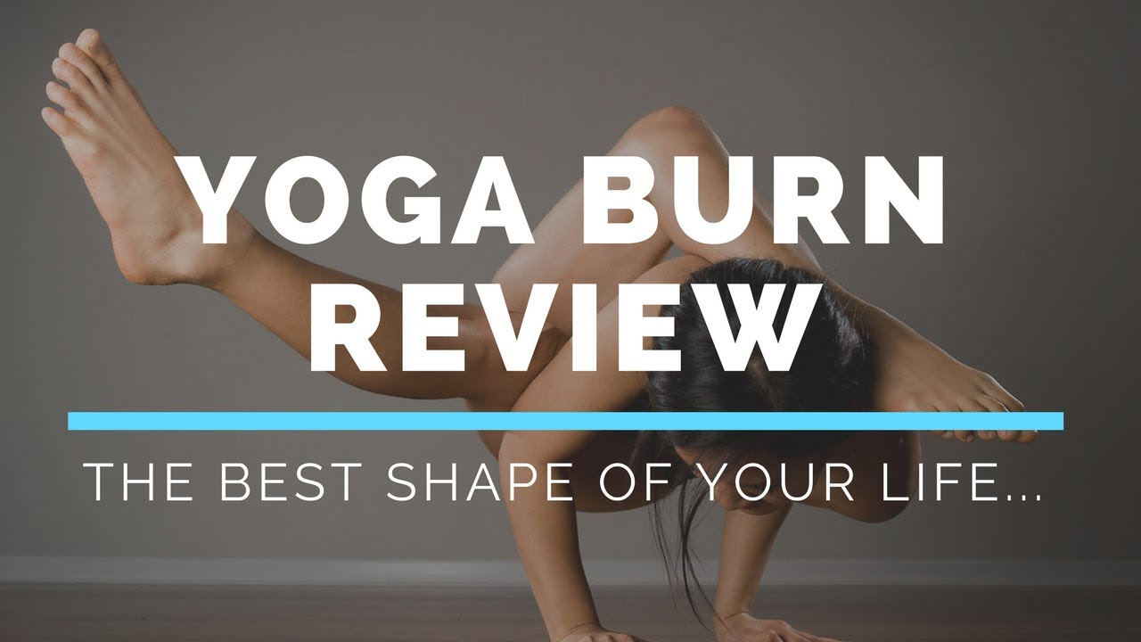 Yoga Burn Review – DON'T BUY IT Before You Watch This!