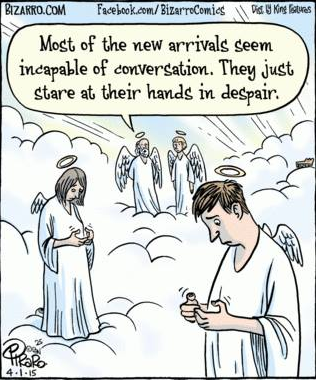 A bunch of angels looking at their hands as if they had cell phones: 'Most of the new arrivals are incapable of communication. They just keep staring at their hands in despair.'