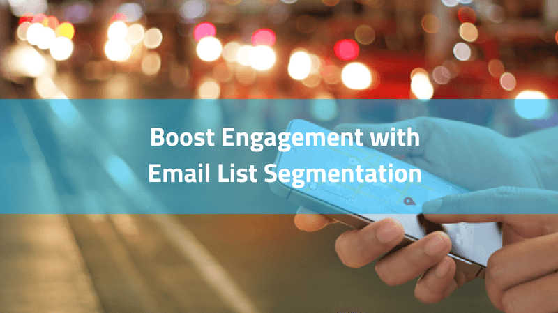 boost engagement with email list segmentation