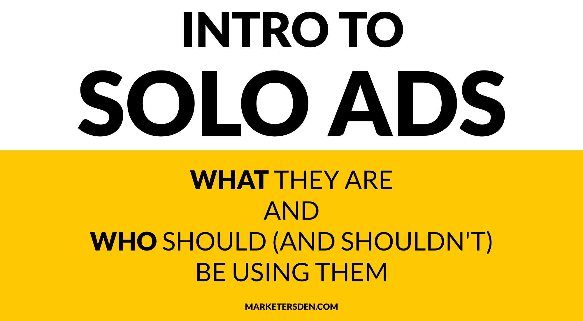 intro to solo ads: what they are and who should (and shouldn't) be using them