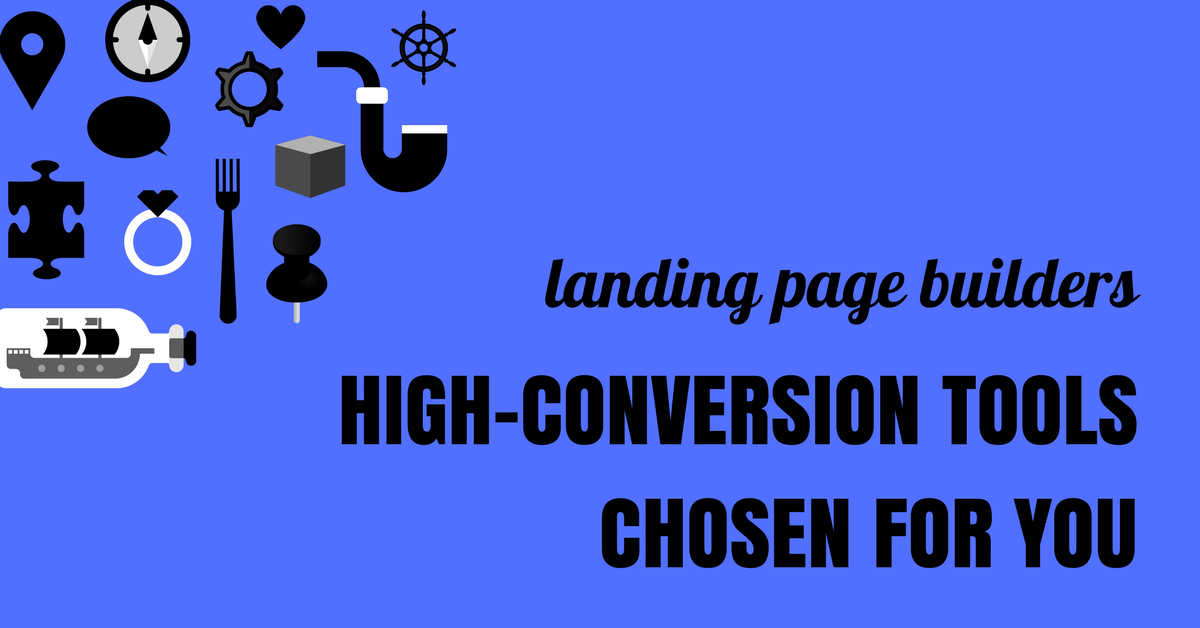 landing page builders: high-conversion tools chosen for you