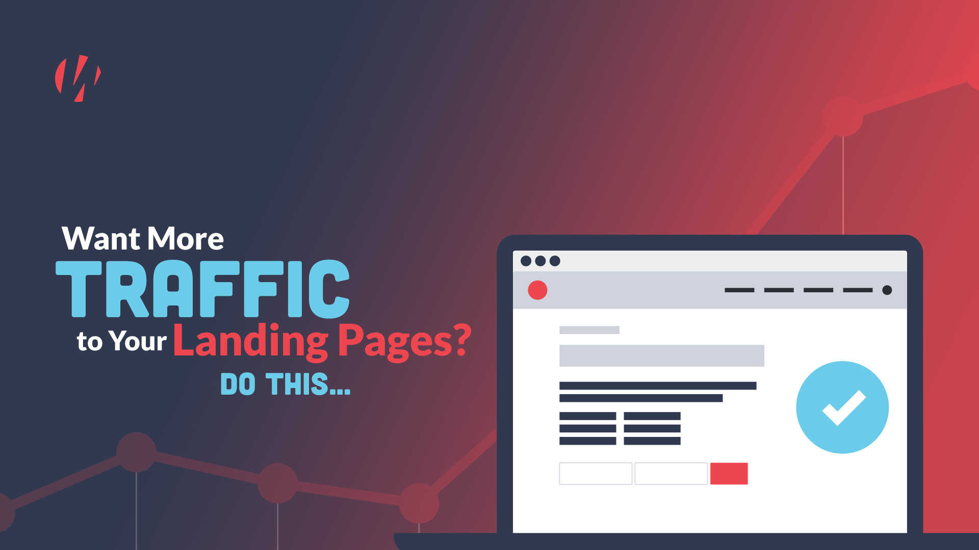 want more traffic to your landing pages? do this...