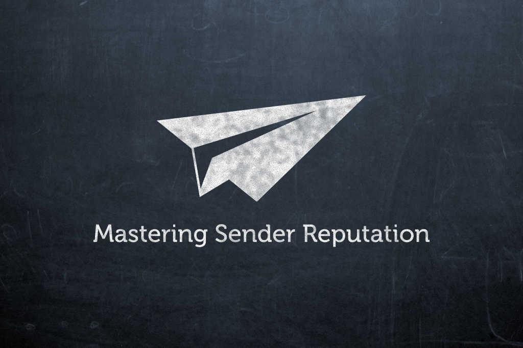mastering sender reputation