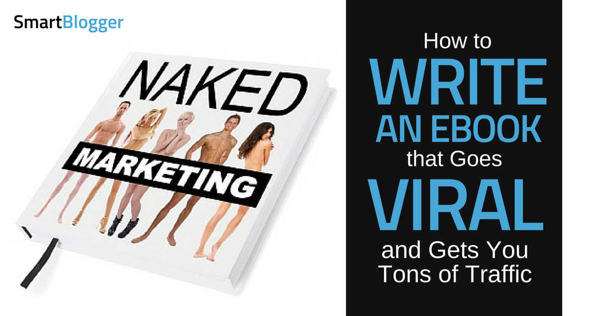 how to write an ebook that goes viral and gets you ton of traffic