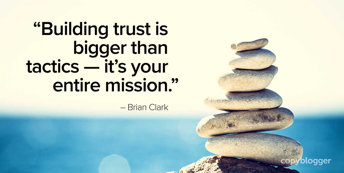 building trust is bigger than tactics -- it's your entire mission