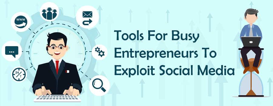 tools for busy entrepreneurs to exploit social media