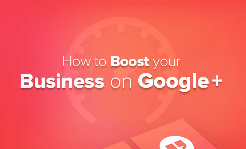 how to boost your business on google+