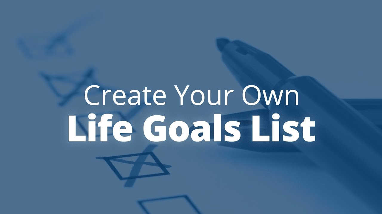 create your own life goals list