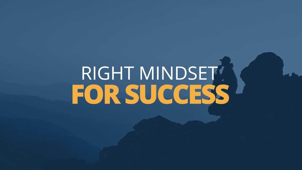 right mindset for success