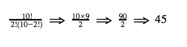 [10!]/[2!(10-2!)] => [10x9]/x] => 90/x = 45