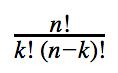 n! divided by k!(n-k)!
