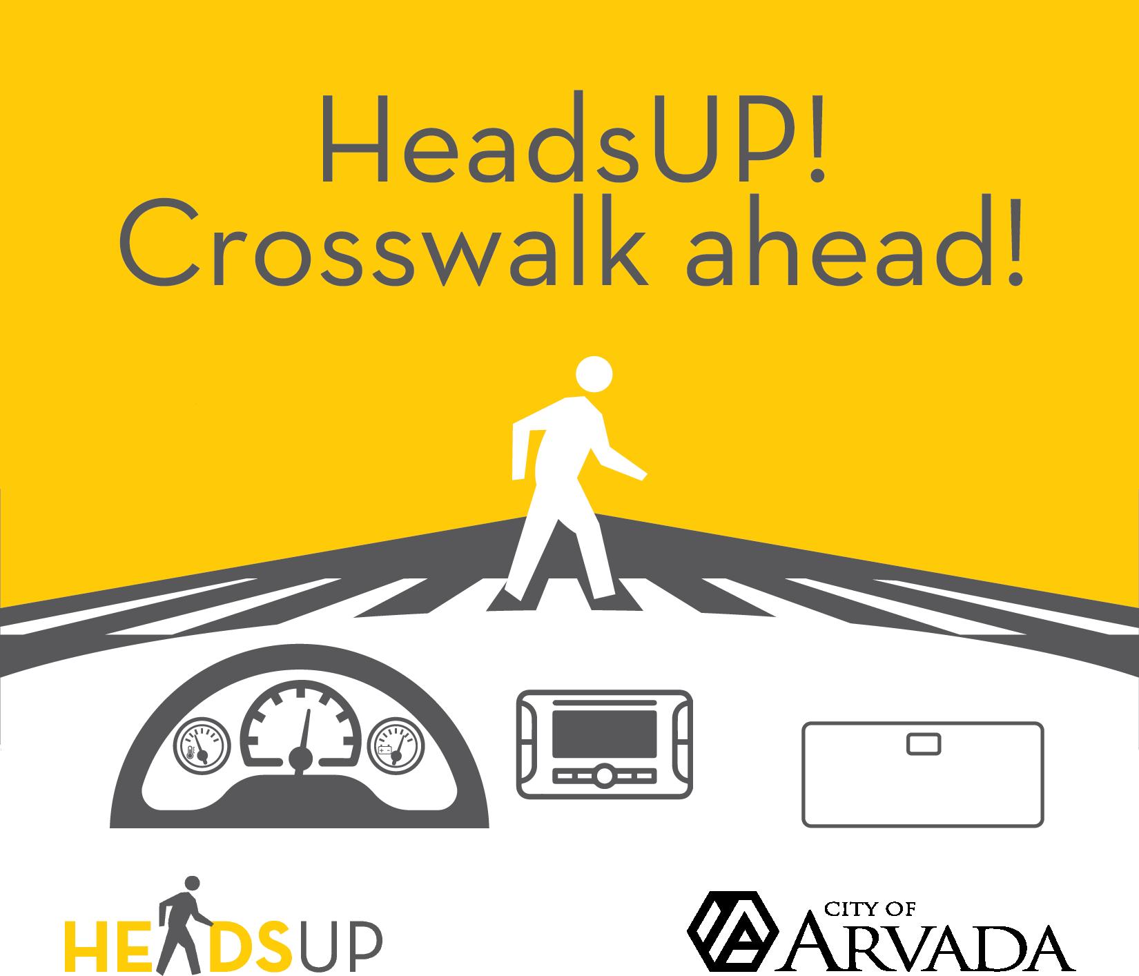 Heads Up crosswalk ahead stick figure crossing the road