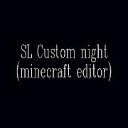 SL Custom night32-bit Editor