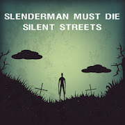 Slenderman Must Die: Chapter 4 - Silent Streets