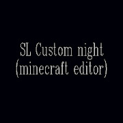 SL Custom night(32-bit Editor)