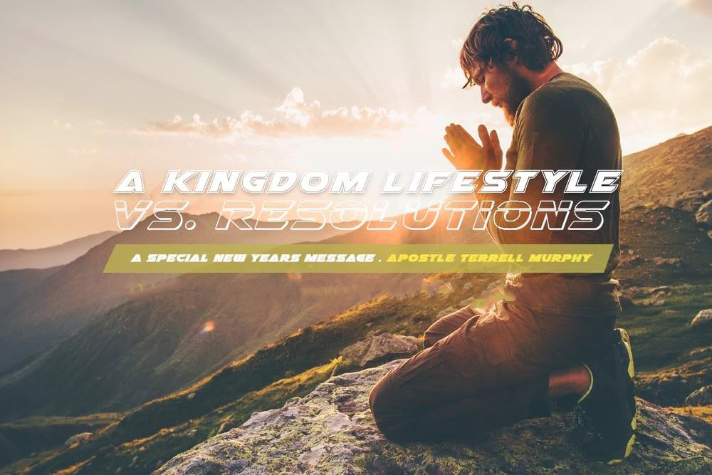 A Kingdom Lifestyle vs Resolutions