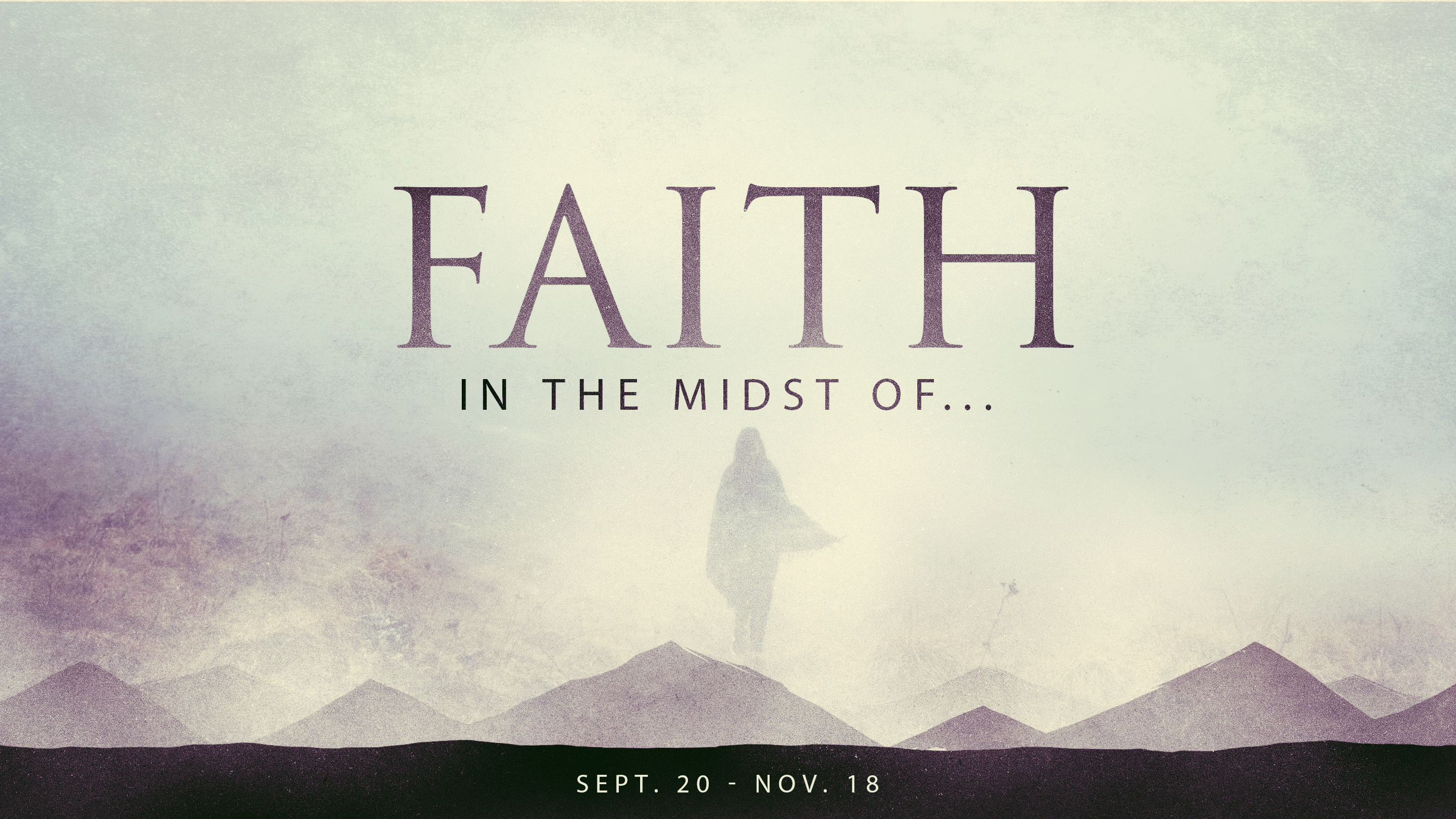 Faith in the midst of ... - week 8